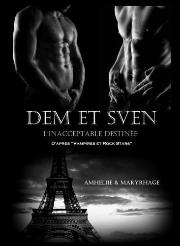 Dem et Sven, l'Inacceptable Destinée d'Amheliie et Maryrhage 2407276673