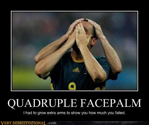 los poderes del kishindo Demotivational-posters-quadruple-facepalm