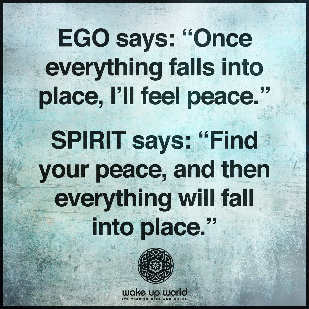 Awakening: 7 Steps to Ease the Labor Pain of Spiritual Rebirth Ego-says-once-everything-falls-into-place-Ill-feel-peace1