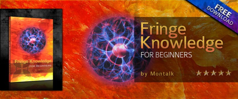 Metaphysics: Opening The Flow Fringe-Knowledge-for-Beginners-Montalk-