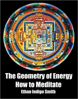 Understanding Ascension: The Geometry of Energy The-Geometry-of-Energy-How-To-Meditate-Ethan-Indigo-Smith-258x330