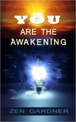 Are You Awake Or Just Informed?  Zen-Gardner-You-Are-The-Awakening-book