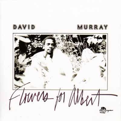 David Murray Flowers-for-albert