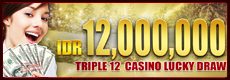 TRIPLE 12 LUCKY DRAW IDR 12,000,000! R_daily_id