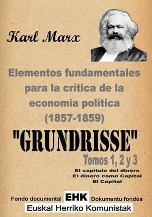 Elementos fundamentales para la crítica de la Economía Política (Grundrisse) 1857-1858 - Karl Marx - en tres volúmenes - varios formatos digitales Grundrisse