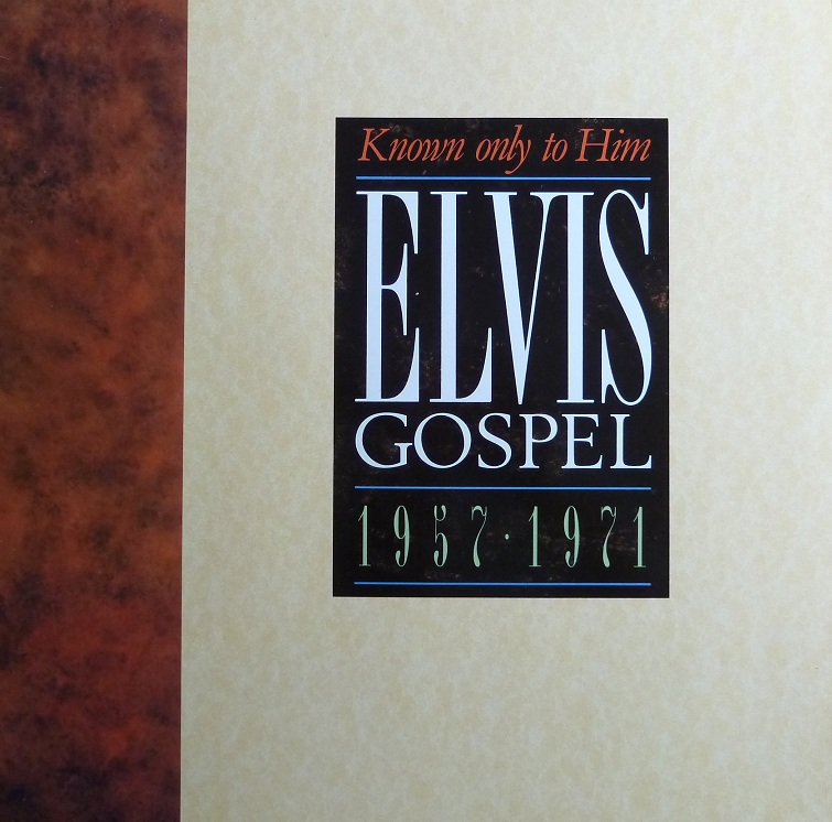 ELVIS GOSPEL 1957 - 1971: KNOWN ONLY TO HIM Knownonlytohimfronta8ubs