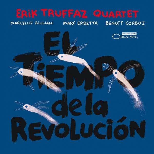 Erik Truffaz - Sujet général - Chroniques et concerts Erik-Truffaz-Quartet-El-Tiempo-De-La-Revolucion