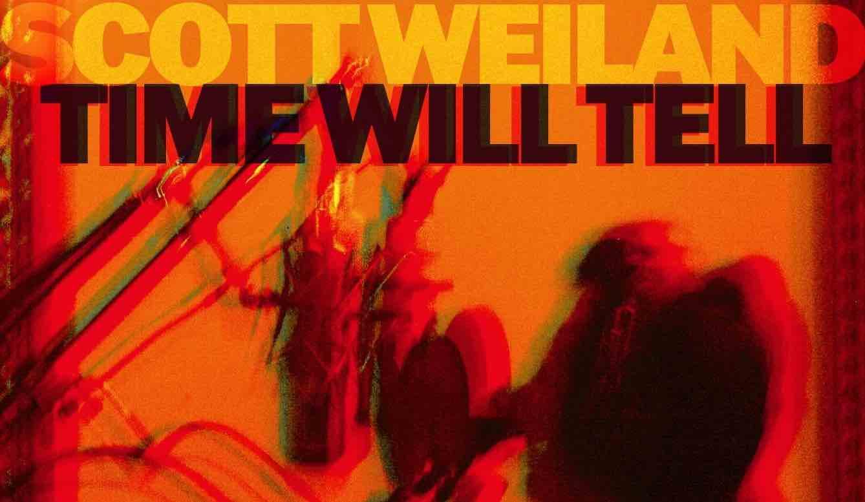 Scott Weiland: Time Will Tell (2021) Weilandtimewilltell