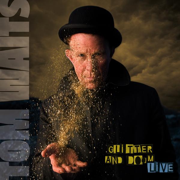 A rodar IV - Página 3 Tom-Waits-Glitter-and-Doom-Live