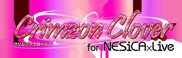 Crimzon Clover for NESiCAxLive Cc_title
