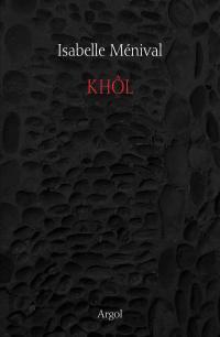 KHÔL par Isabelle Menival (editions  Argol) V_book_78