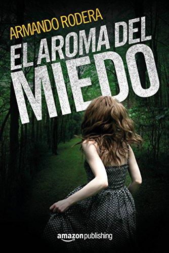El aroma del miedo, Armando Rodera Portada_Aroma