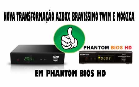 AZBOX TRANSFORMADO #2018 TRANSFORMAR-AZBOX-BRAVISSIMO-EM-PHANTOM-BIOS-HD