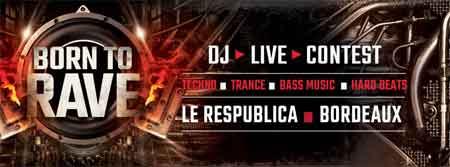 DJ Contest // Born to Rave // Bordeaux  Contest