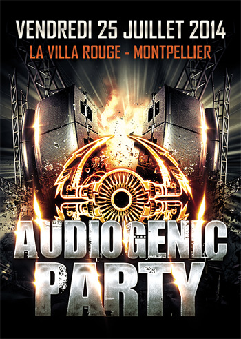 25/07/14 - Audiogenic Party @ Montpellier – La Villa Rouge / 3 ROOMS RF-AudiogenicParty350