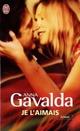 Je l'aimais d'Anna Gavalda 11657_639334