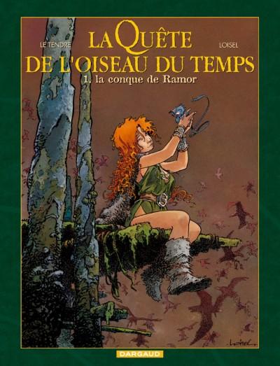 La Quête de L'Oiseau du Temps, de Loisel et Le Tendre. 9782205048001_cg
