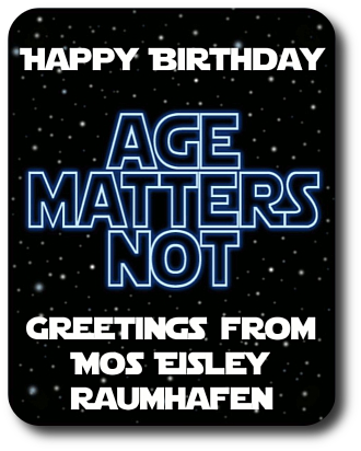 "Mos Eisley wünscht ""Happy Birthday!"" Ew0j-3aj-df53"
