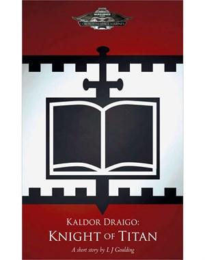 Black Library Advent Calendar 2013 - Page 2 Kaldor-Draigo-Knight-of-Titan