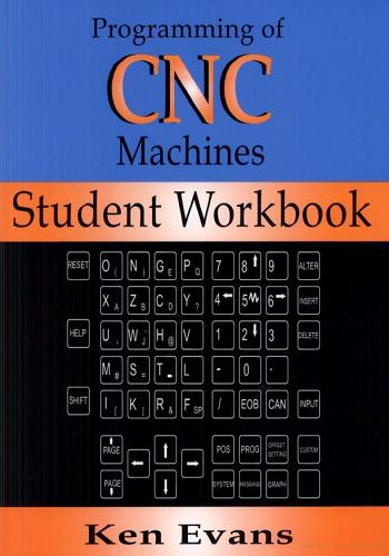 كتاب Programming of CNC Machines - Student Workbook - Keven Evans Programming-of-CNC-Machines-Student-Workbook-Keven-Evans