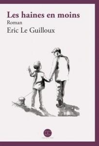Rentrée littéraire 2015 !  - Page 2 Les-haines-en-moins-le-guilloux1-204x300