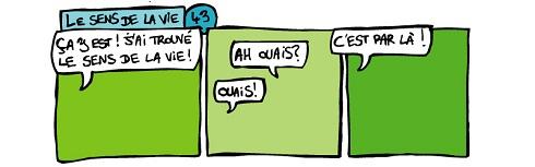 Votre humour de zèbre - Page 11 43-Le-Sens-De-La-Vie