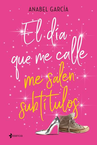 El día que me calle me salen subtítulos - Anabel García 9788408206828_023ced9e