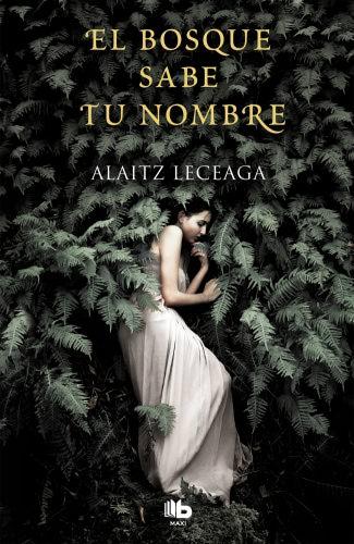 El bosque sabe tu nombre - Alaitz Leceaga 9788413140599_ec39fda9