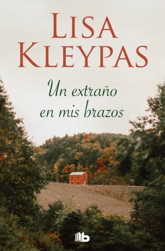 Un extraño en mis brazos - Lisa Kleypas 9788490709696_eb15a12f