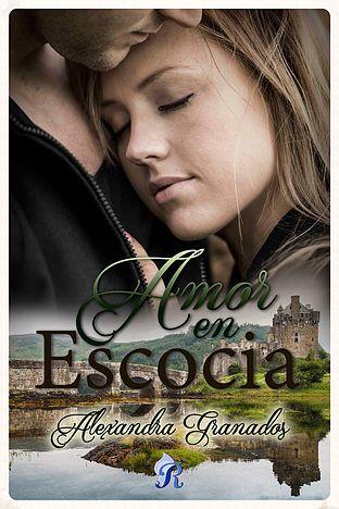 Amor en Escocia - Alexandra Granados AmorenescociaE