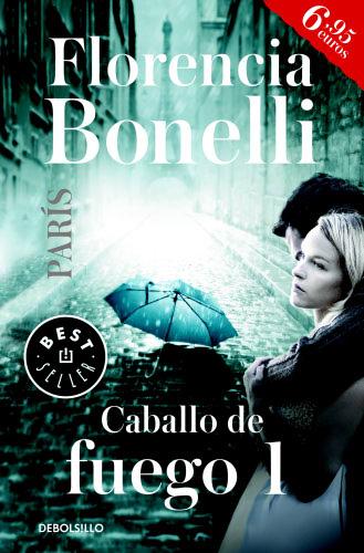 Caballo de fuego: París - Florencia Bonelli Caballodefuego1B