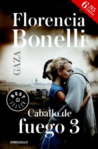 Caballo de fuego: Gaza - Florencia Bonelli Caballodefuego3B