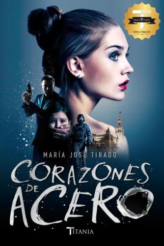 Corazones de acero - María José Tirado CorazonesdeaceroG