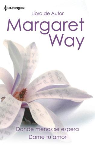 Dame tu amor - Margaret Way DondemenosseesperaH