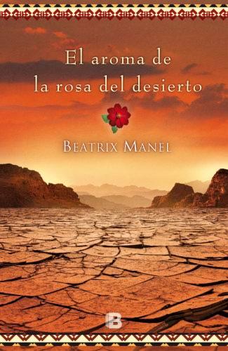 El aroma de la rosa del desierto - Beatrix Mannel ElaromadelarosadeldesiertoG