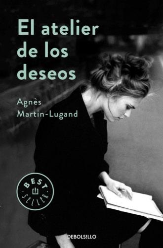 El atelier de los deseos - Agnès Martin-Lugand ElatelierdelosdeseosB