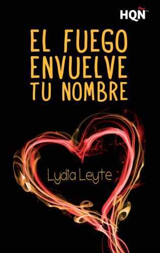 El fuego envuelve tu nombre - Lydia Leyte ElfuegoenvuelvetunombreE
