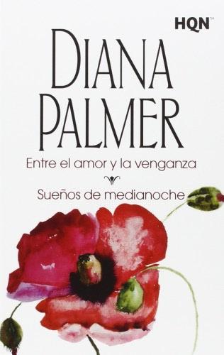 Sueños de medianoche - Diana Palmer EntreelamorylavenganzaH