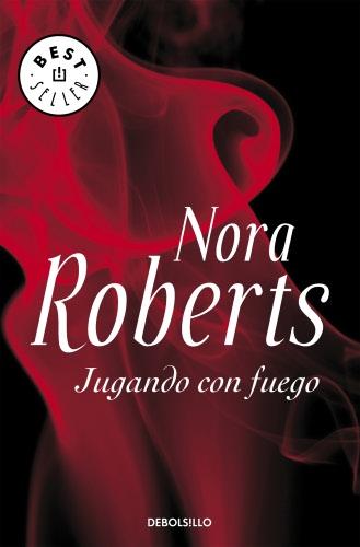 Jugando con fuego - Nora Roberts JugandoconfuegoB1