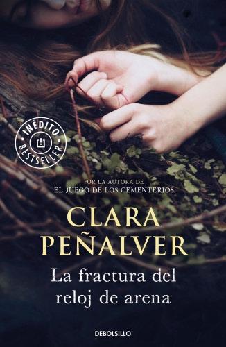 La fractura del reloj de arena - Clara Peñalver LafracturadelrelojdearenaB