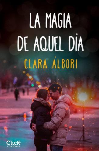 La magia de aquel día - Clara Albori LamagiadeaqueldiaE