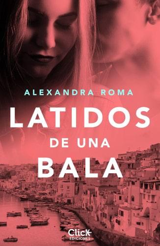 Latidos de una bala - Alexandra Roma LatidosdeunabalaE