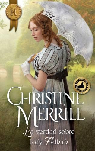 La verdad sobre Lady Felkirk - Christine Merrill LaverdadsobreladyfelkirkH