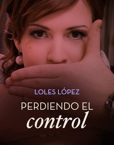 Perdiendo el control - Loles López PerdiendoelcontrolE
