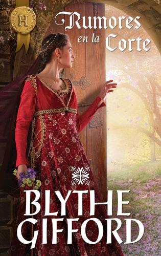 Rumores en la corte - Blythe Gifford RumoresenlacorteH
