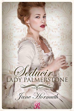 Seducir a Lady Palmerstone - Jane Hormuth SeduciraladypalmerstoneE