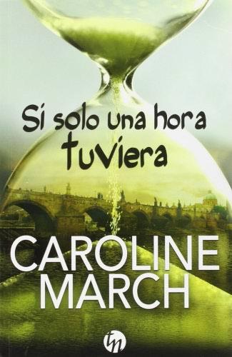 Si solo una hora tuviera - Caroline March SisolounahoratuvieraG