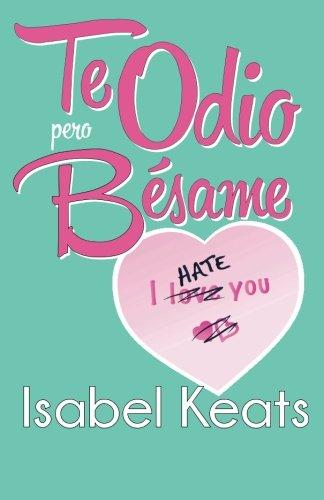 Te odio, pero bésame - Isabel Keats TeodioperobesameG
