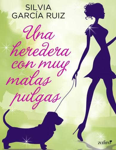 Una heredera con muy malas pulgas - Silvia García Ruiz UnaherederaconmuymalaspulgasE