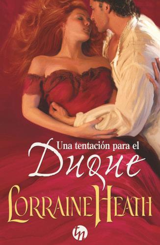 Una tentación para el duque - Lorraine Heath UnatentacionparaelduqueE